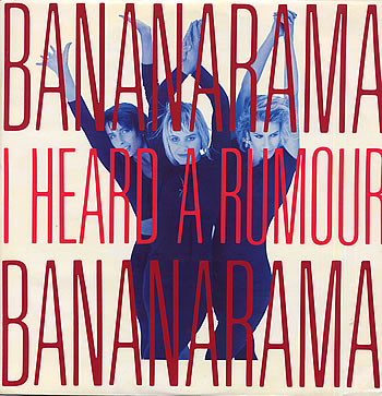 Bananarama-I-Heard-A-Rumour-44825